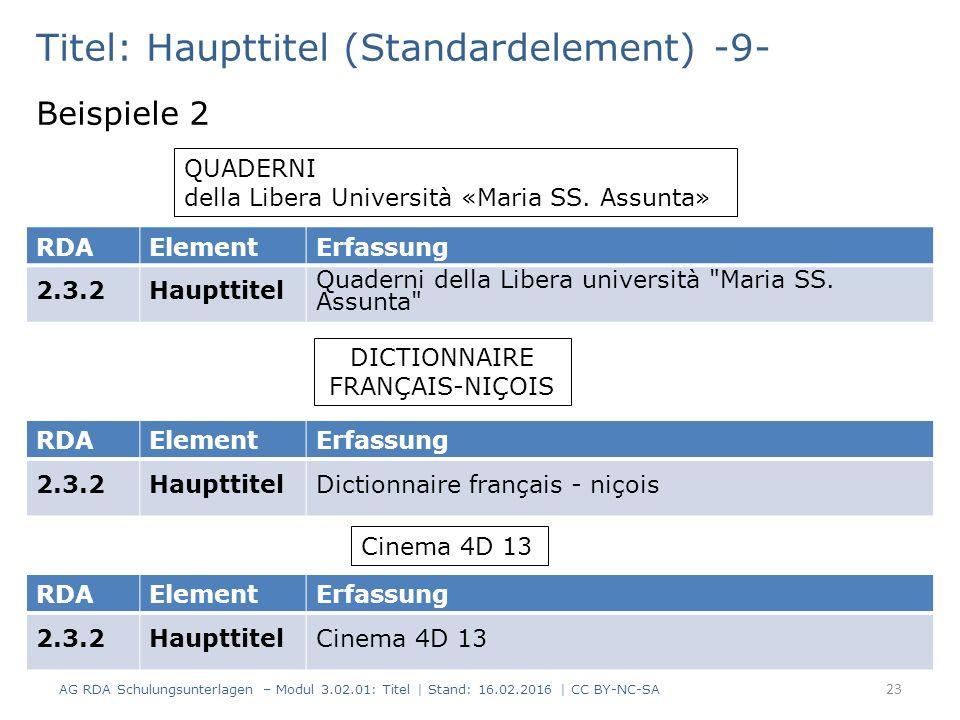Titel: Haupttitel (Standardelement) -9- Beispiele 2 QUADERNI della Libera Università «Maria SS. Assunta» RDAElementErfassung 2.3.2Haupttitel Quaderni