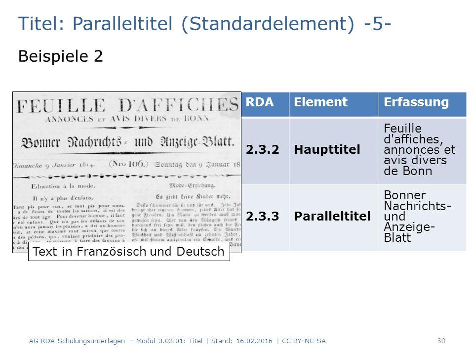 Titel: Paralleltitel (Standardelement) -5- Beispiele 2 RDAElementErfassung 2.3.2Haupttitel Feuille d'affiches, annonces et avis divers de Bonn 2.3.3Pa