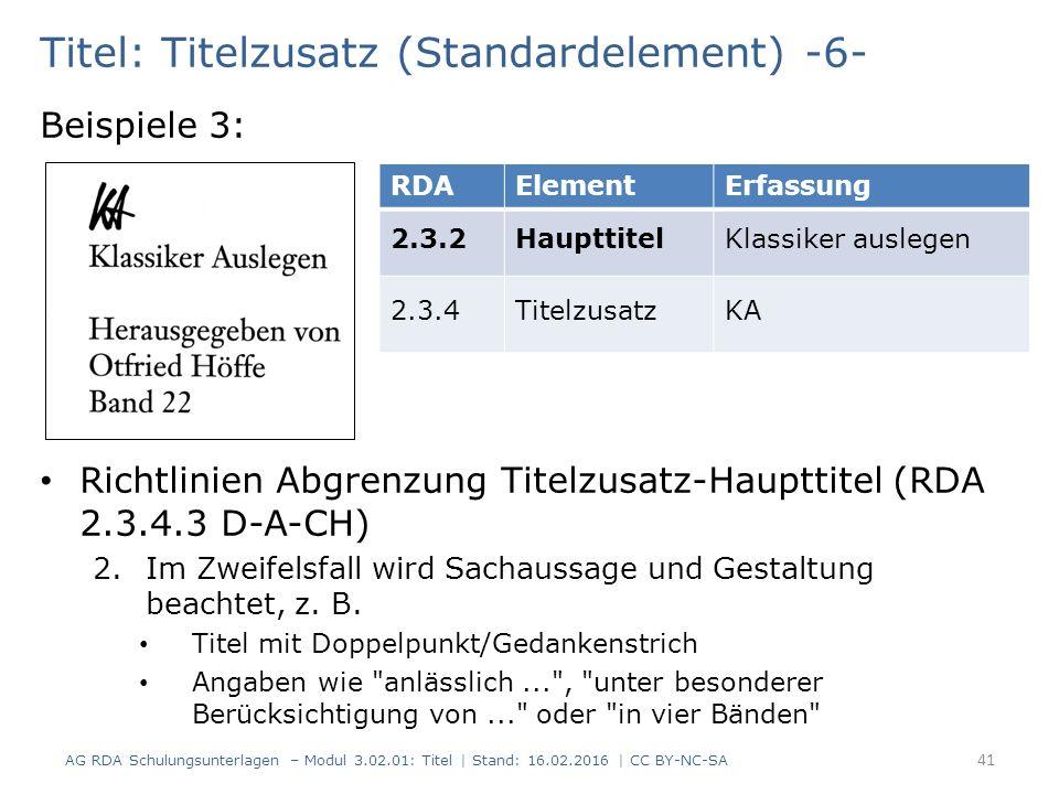 Titel: Titelzusatz (Standardelement) -6- Beispiele 3: Richtlinien Abgrenzung Titelzusatz-Haupttitel (RDA 2.3.4.3 D-A-CH) 2.Im Zweifelsfall wird Sachau