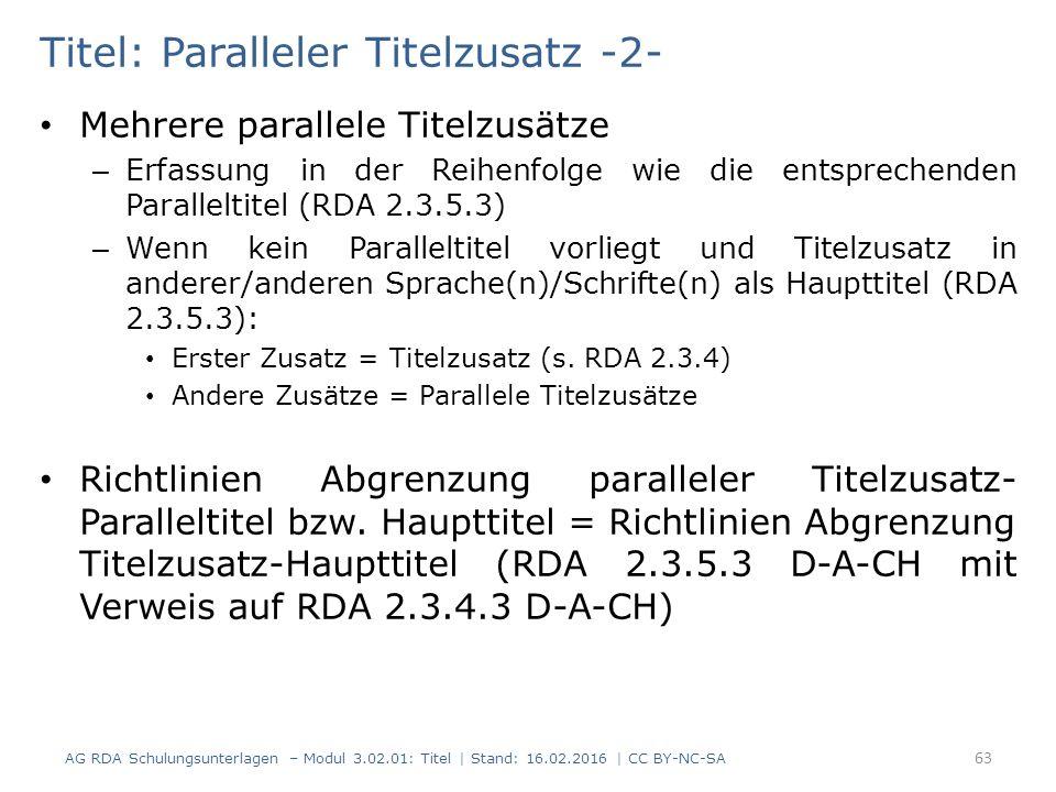 Titel: Paralleler Titelzusatz -2- Mehrere parallele Titelzusätze – Erfassung in der Reihenfolge wie die entsprechenden Paralleltitel (RDA 2.3.5.3) – W