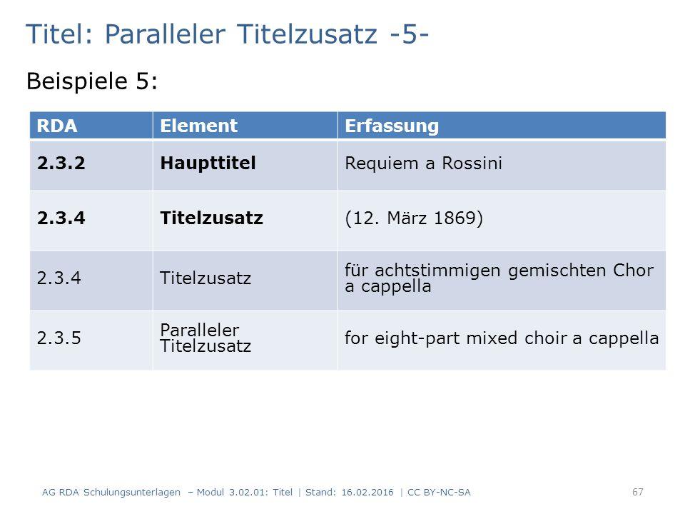Titel: Paralleler Titelzusatz -5- Beispiele 5: RDAElementErfassung 2.3.2HaupttitelRequiem a Rossini 2.3.4Titelzusatz(12. März 1869) 2.3.4Titelzusatz f
