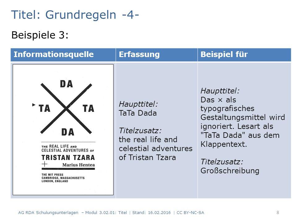 Titel: Grundregeln -5- Erfassung so wie der Titel in der Informationsquelle erscheint (RDA 2.3.1.4 + RDA 2.3.1.4 D-A-CH) Auch mit Fehlern (Ausnahme: offensichtliche Tipp- /Druckfehler im Haupttitel einer fortlaufenden oder integrierenden Ressource) Beispiele 4: InformationsquelleErfassungBeispiel für Der Rosenklavier Keine Korrektur Jg.