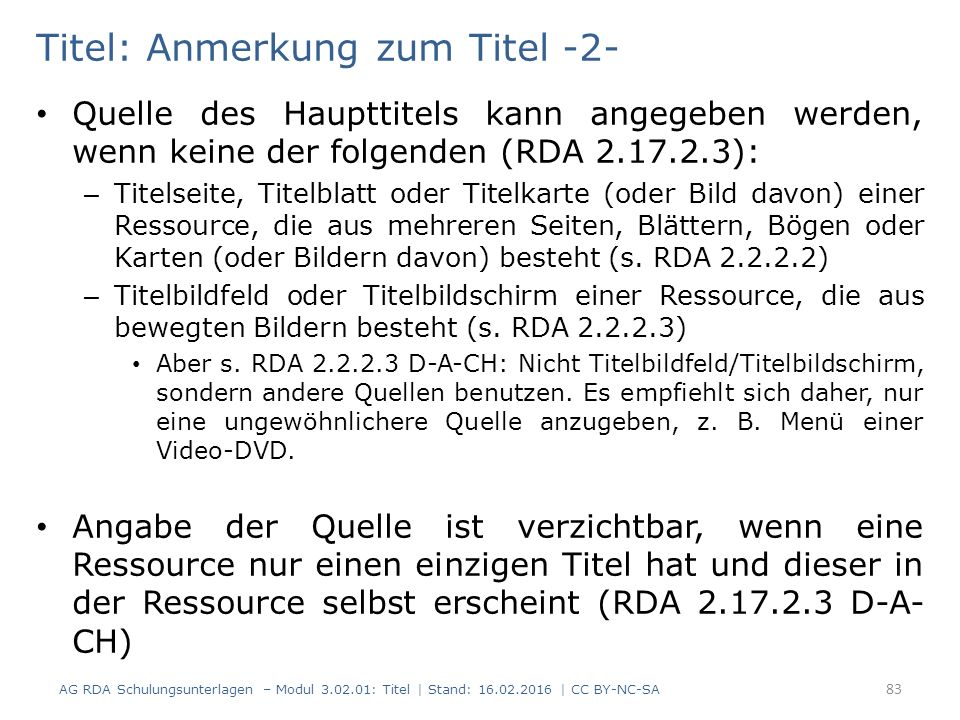 Titel: Anmerkung zum Titel -2- Quelle des Haupttitels kann angegeben werden, wenn keine der folgenden (RDA 2.17.2.3): – Titelseite, Titelblatt oder Ti