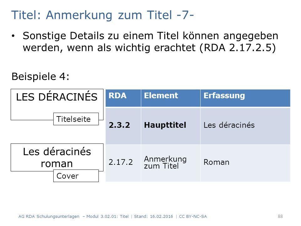 Titel: Anmerkung zum Titel -7- Sonstige Details zu einem Titel können angegeben werden, wenn als wichtig erachtet (RDA 2.17.2.5) Beispiele 4: LES DÉRA