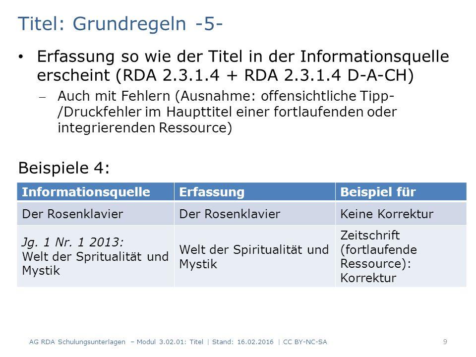 Titel: Grundregeln -6- Erfassung so wie der Titel in der Informationsquelle erscheint (RDA 2.3.1.4 + RDA 2.3.1.4 D-A-CH) Fortlaufende Ressource: Angaben im Titel, die von Ausgabe zu Ausgabe variieren, werden weggelassen ( … ), z.