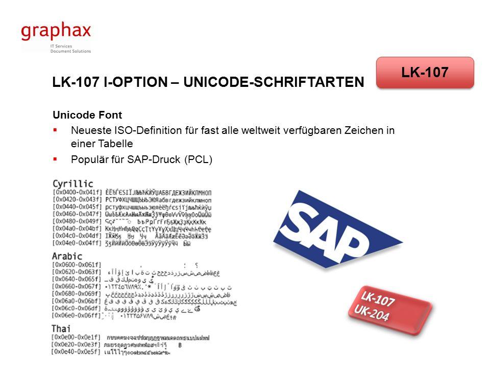 LK-107 I-OPTION – UNICODE-SCHRIFTARTEN Unicode Font  Neueste ISO-Definition für fast alle weltweit verfügbaren Zeichen in einer Tabelle  Populär für SAP-Druck (PCL) LK-107