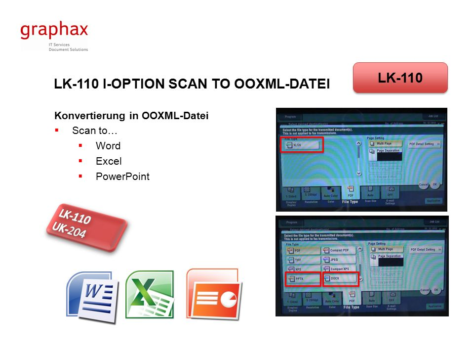 LK-110 I-OPTION SCAN TO OOXML-DATEI Konvertierung in OOXML-Datei  Scan to…  Word  Excel  PowerPoint LK-110