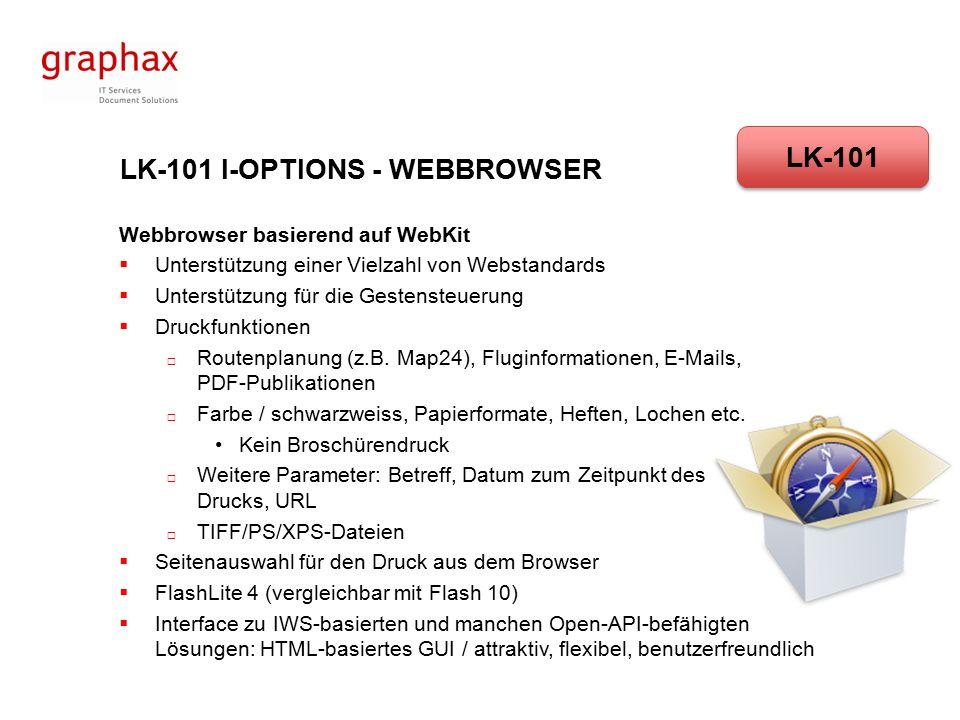 LK-101 I-OPTIONS - WEBBROWSER Webbrowser basierend auf WebKit  Unterstützung einer Vielzahl von Webstandards  Unterstützung für die Gestensteuerung  Druckfunktionen  Routenplanung (z.B.