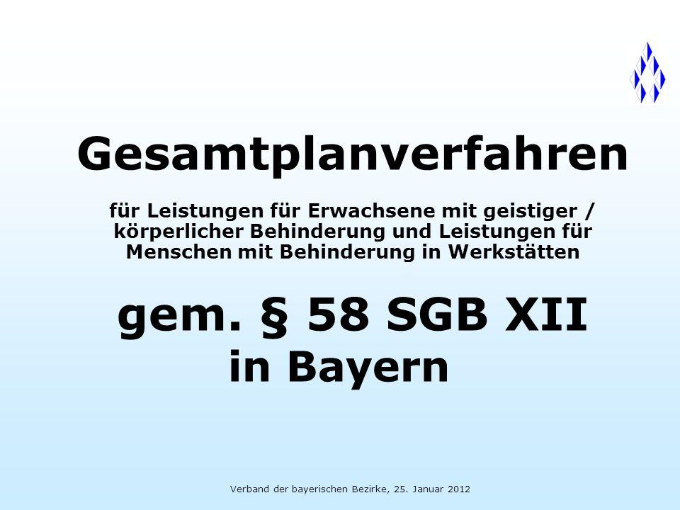 Verband der bayerischen Bezirke, 25.Januar 2012 22 § 67 a Abs.