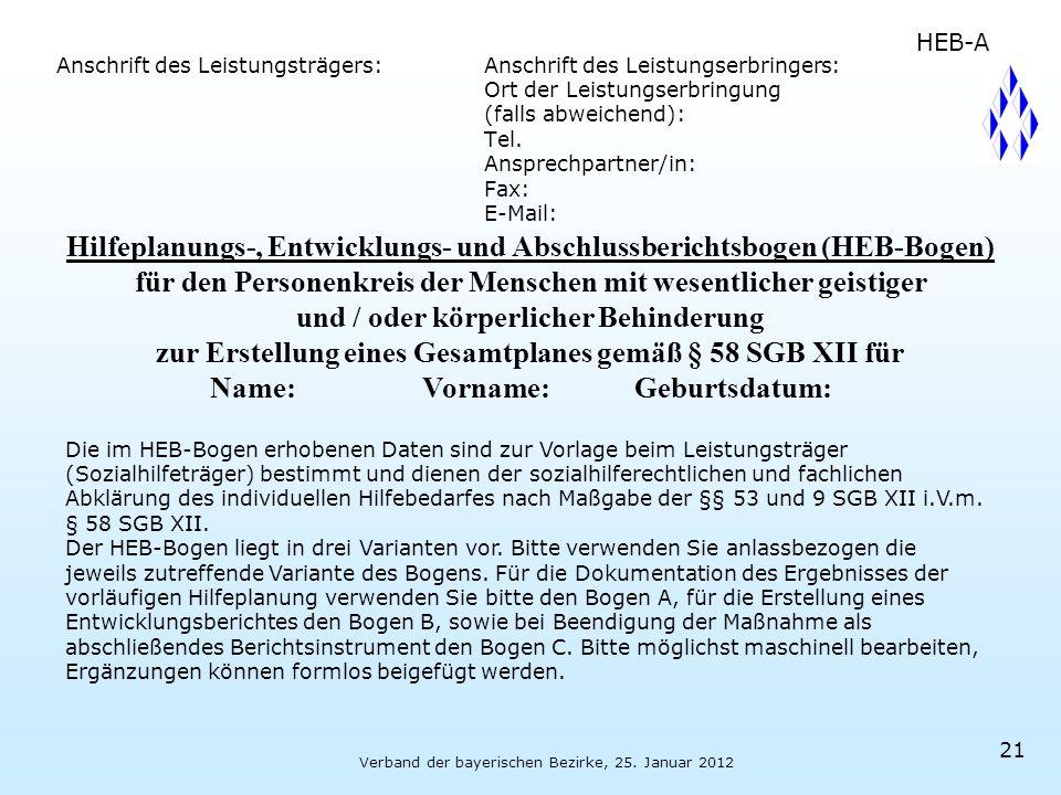 Verband der bayerischen Bezirke, 25. Januar 2012 21 Anschrift des Leistungsträgers:Anschrift des Leistungserbringers: Ort der Leistungserbringung (fal