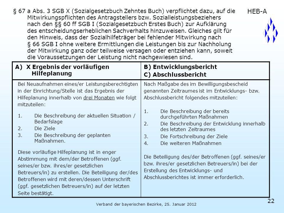 Verband der bayerischen Bezirke, 25. Januar 2012 22 § 67 a Abs. 3 SGB X (Sozialgesetzbuch Zehntes Buch) verpflichtet dazu, auf die Mitwirkungspflichte