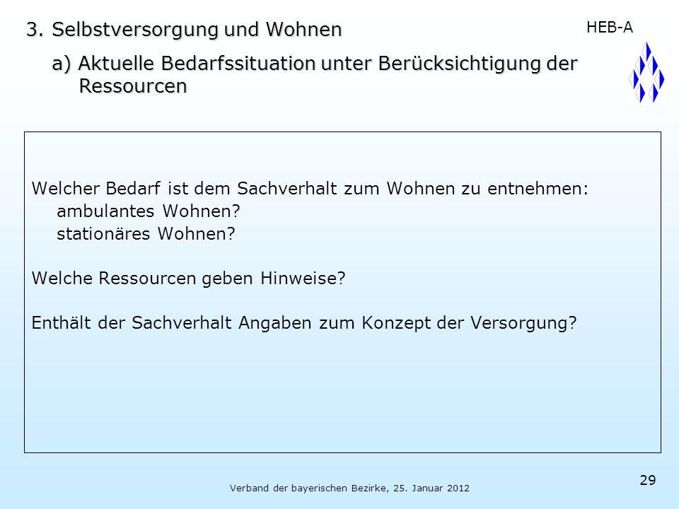 Verband der bayerischen Bezirke, 25. Januar 2012 29 Welcher Bedarf ist dem Sachverhalt zum Wohnen zu entnehmen: ambulantes Wohnen? stationäres Wohnen?