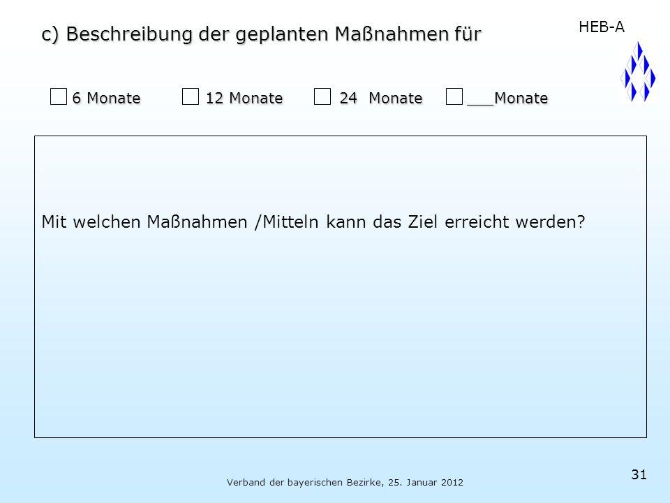 Verband der bayerischen Bezirke, 25. Januar 2012 31 6 Monate 12 Monate 24 Monate Monate 6 Monate 12 Monate 24 Monate Monate Mit welchen Maßnahmen /Mit