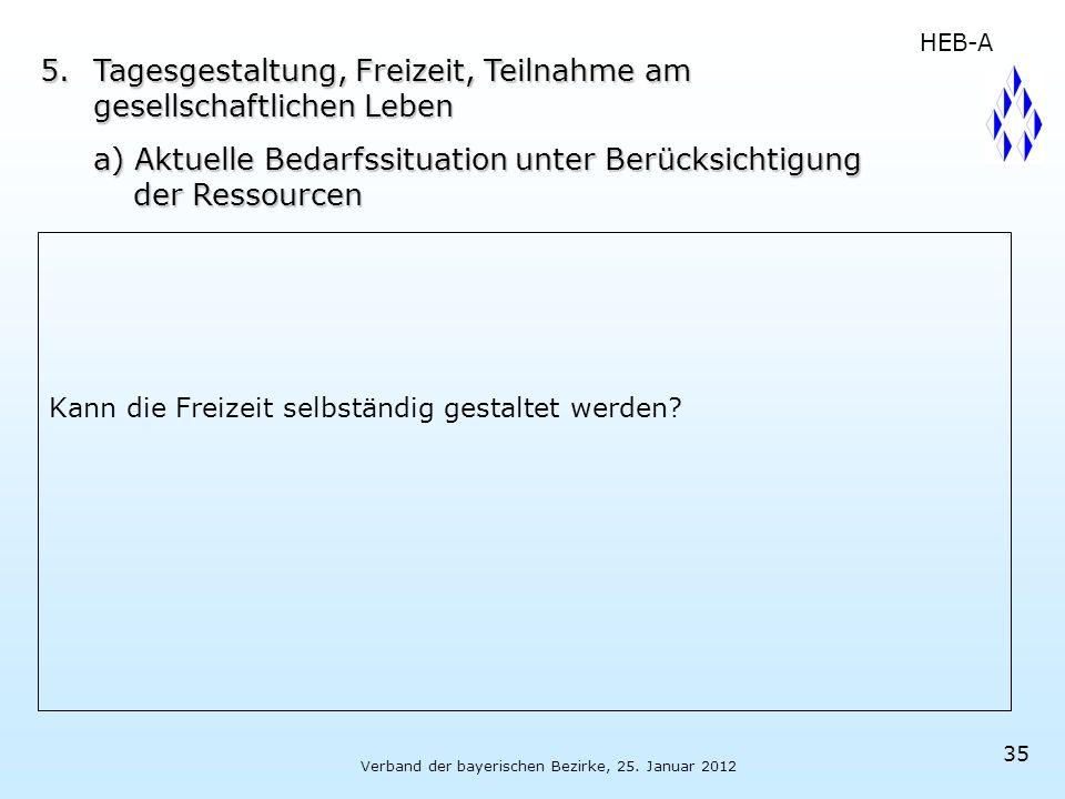 Verband der bayerischen Bezirke, 25. Januar 2012 35 Kann die Freizeit selbständig gestaltet werden? 5.Tagesgestaltung, Freizeit, Teilnahme am gesellsc