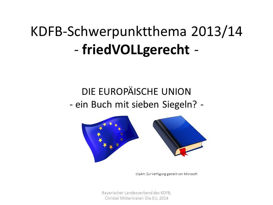 KDFB-Schwerpunktthema 2013/14 - friedVOLLgerecht - DIE EUROPÄISCHE UNION - ein Buch mit sieben Siegeln.