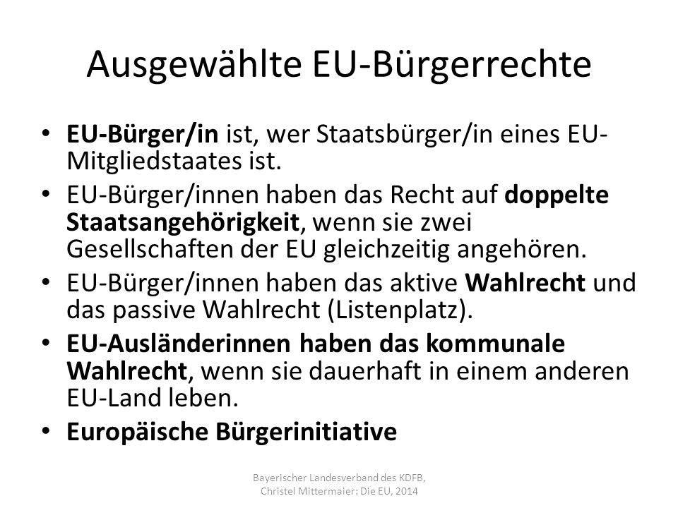 Ausgewählte EU-Bürgerrechte EU-Bürger/in ist, wer Staatsbürger/in eines EU- Mitgliedstaates ist.