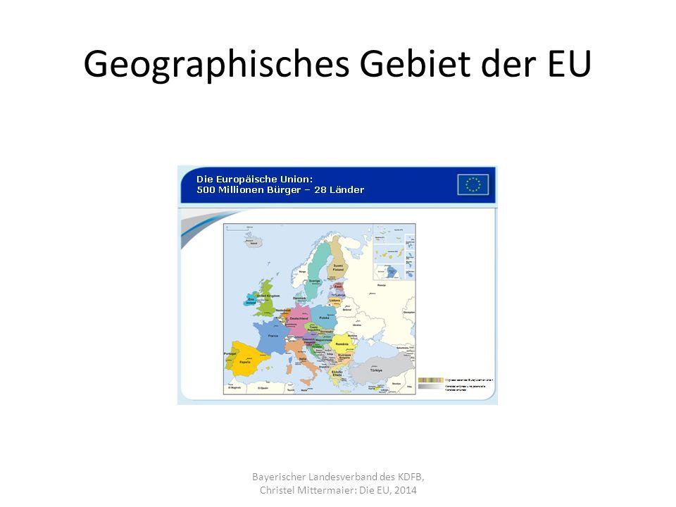 Geographisches Gebiet der EU Bayerischer Landesverband des KDFB, Christel Mittermaier: Die EU, 2014