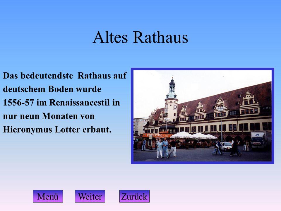 Altes Rathaus Das bedeutendste Rathaus auf deutschem Boden wurde 1556-57 im Renaissancestil in nur neun Monaten von Hieronymus Lotter erbaut. WeiterZu
