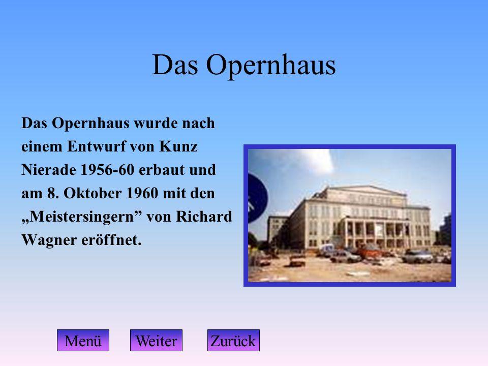 """Das Opernhaus Das Opernhaus wurde nach einem Entwurf von Kunz Nierade 1956-60 erbaut und am 8. Oktober 1960 mit den """"Meistersingern"""" von Richard Wagne"""