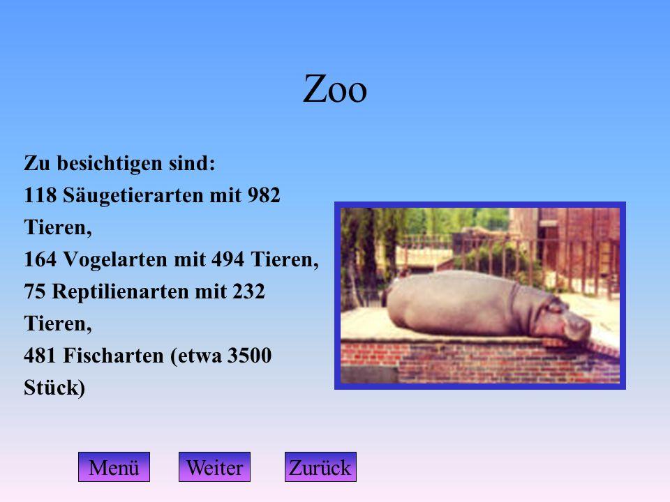 Zoo Zu besichtigen sind: 118 Säugetierarten mit 982 Tieren, 164 Vogelarten mit 494 Tieren, 75 Reptilienarten mit 232 Tieren, 481 Fischarten (etwa 3500
