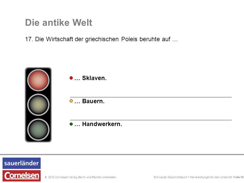 Schweizer Geschichtsbuch 1 Handreichungen für den Unterricht Folie 0© 2012 Cornelsen Verlag, Berlin. Alle Rechte vorbehalten. Folie 18 … Bauern. … Skl