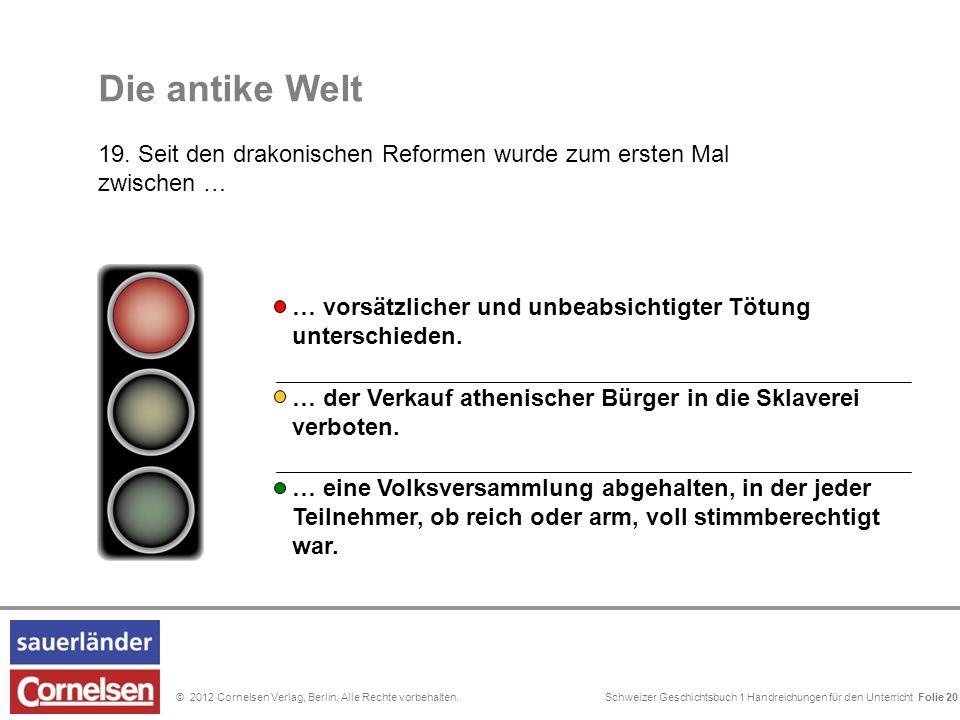 Schweizer Geschichtsbuch 1 Handreichungen für den Unterricht Folie 0© 2012 Cornelsen Verlag, Berlin. Alle Rechte vorbehalten. Folie 20 … der Verkauf a