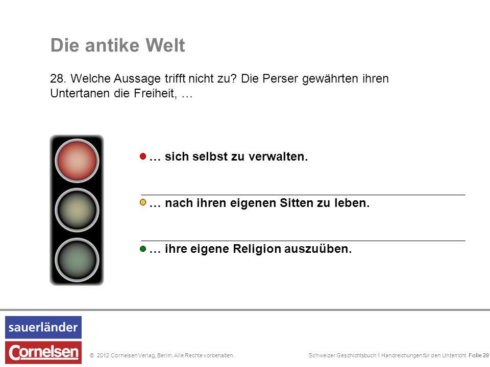Schweizer Geschichtsbuch 1 Handreichungen für den Unterricht Folie 0© 2012 Cornelsen Verlag, Berlin. Alle Rechte vorbehalten. Folie 29 … nach ihren ei