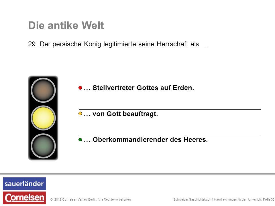 Schweizer Geschichtsbuch 1 Handreichungen für den Unterricht Folie 0© 2012 Cornelsen Verlag, Berlin. Alle Rechte vorbehalten. Folie 30 … von Gott beau