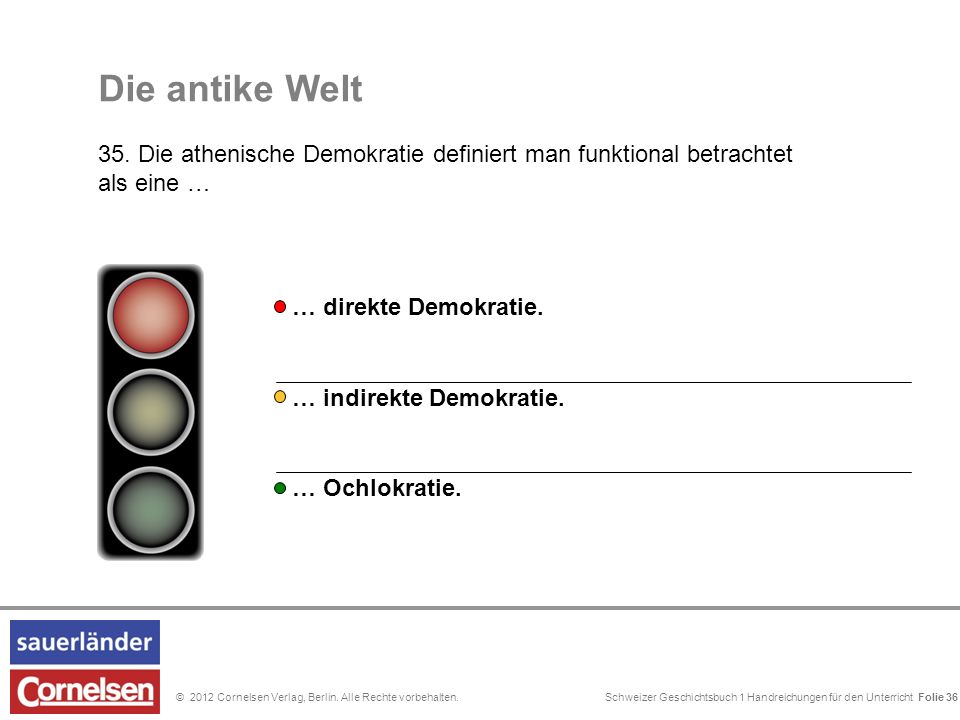 Schweizer Geschichtsbuch 1 Handreichungen für den Unterricht Folie 0© 2012 Cornelsen Verlag, Berlin. Alle Rechte vorbehalten. Folie 36 … indirekte Dem