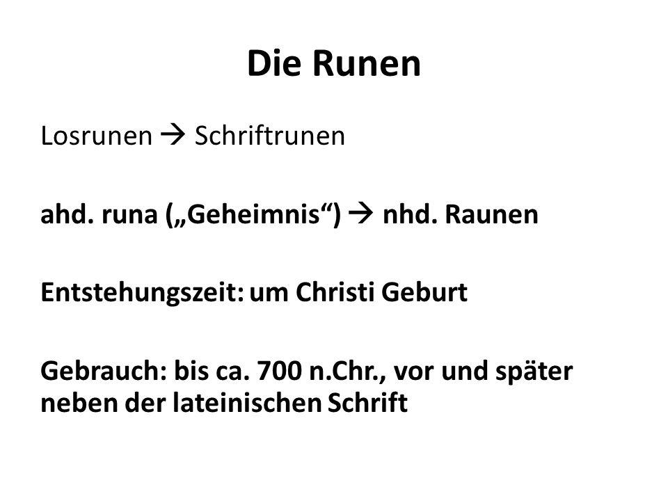"""Die Runen Losrunen  Schriftrunen ahd. runa (""""Geheimnis )  nhd."""