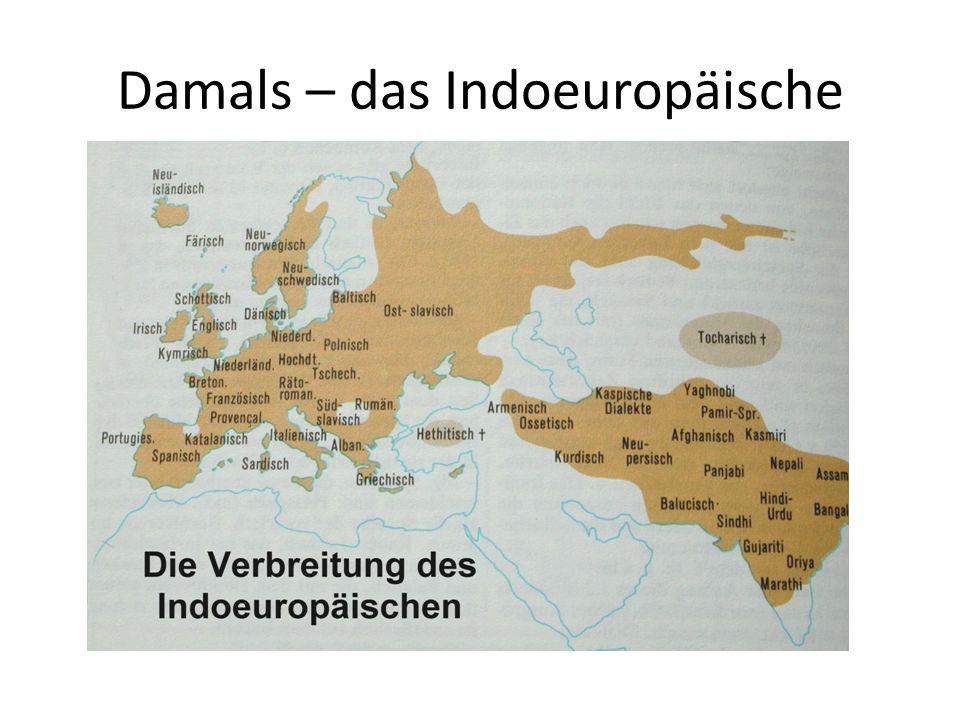 Damals – das Indoeuropäische