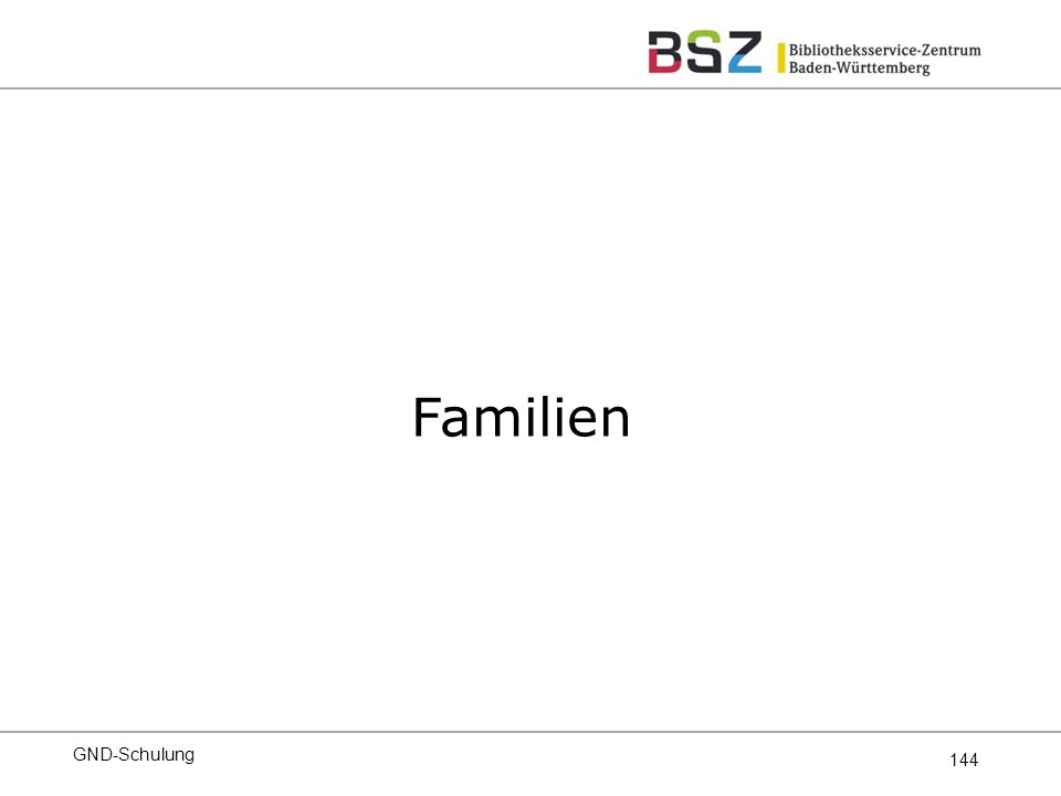 144 Familien GND-Schulung