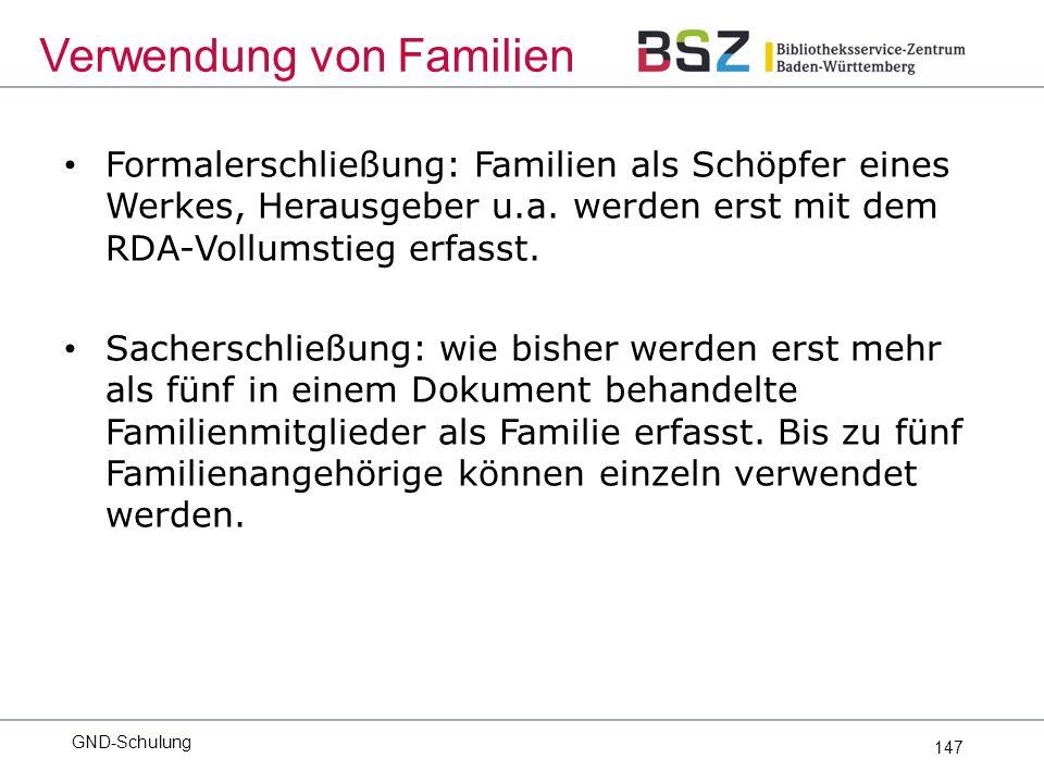 147 Formalerschließung: Familien als Schöpfer eines Werkes, Herausgeber u.a.