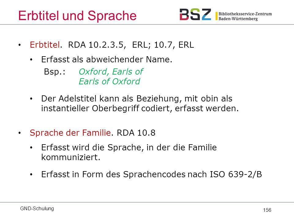 156 Erbtitel. RDA 10.2.3.5, ERL; 10.7, ERL Erfasst als abweichender Name.