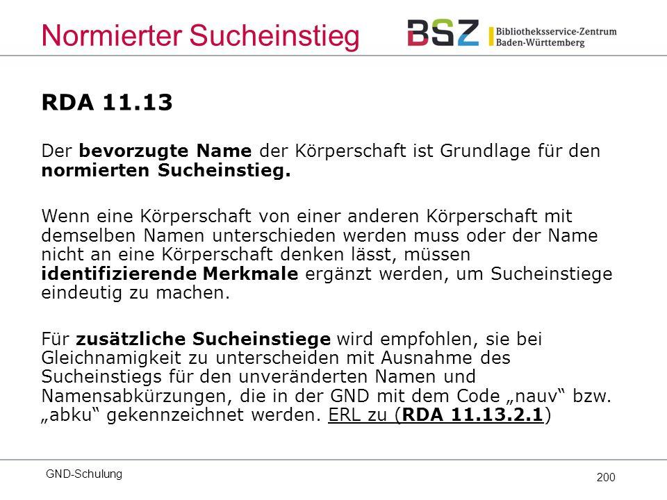 200 RDA 11.13 Der bevorzugte Name der Körperschaft ist Grundlage für den normierten Sucheinstieg.