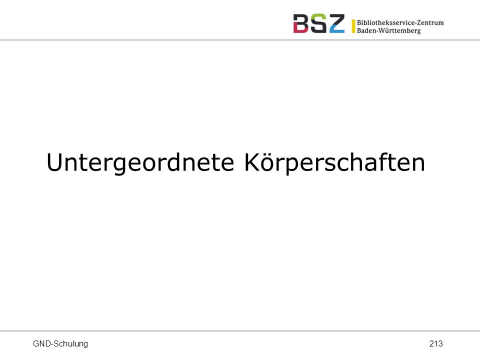 213 Untergeordnete Körperschaften GND-Schulung