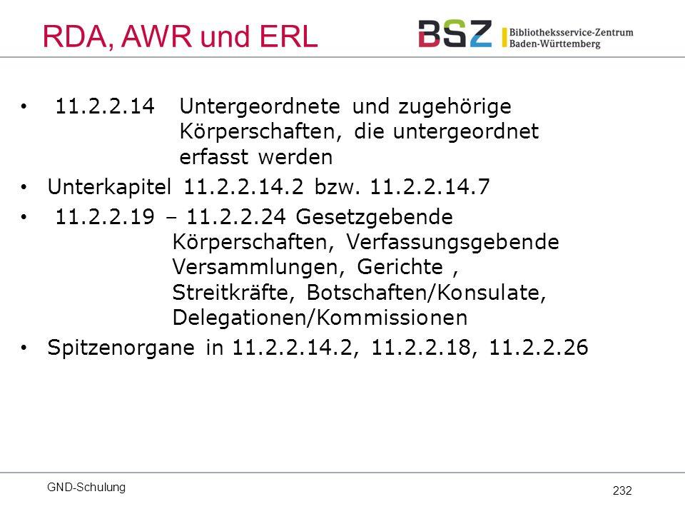 232 11.2.2.14 Untergeordnete und zugehörige Körperschaften, die untergeordnet erfasst werden Unterkapitel 11.2.2.14.2 bzw.