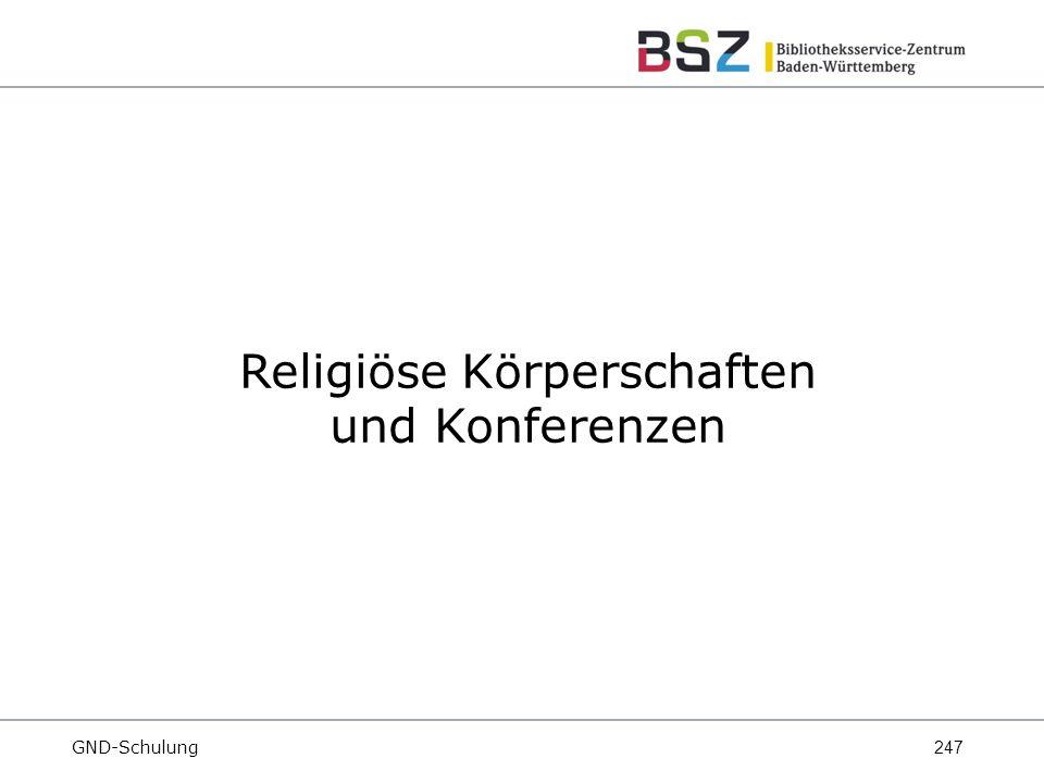 247 GND-Schulung Religiöse Körperschaften und Konferenzen