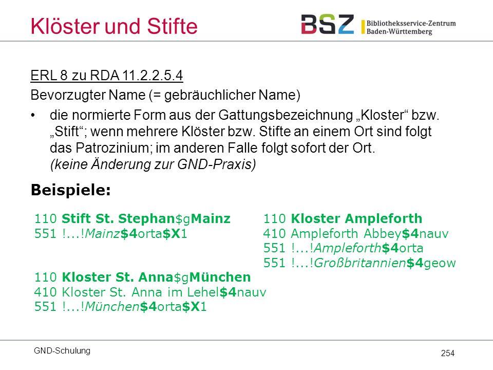 """254 ERL 8 zu RDA 11.2.2.5.4 Bevorzugter Name (= gebräuchlicher Name) die normierte Form aus der Gattungsbezeichnung """"Kloster bzw."""