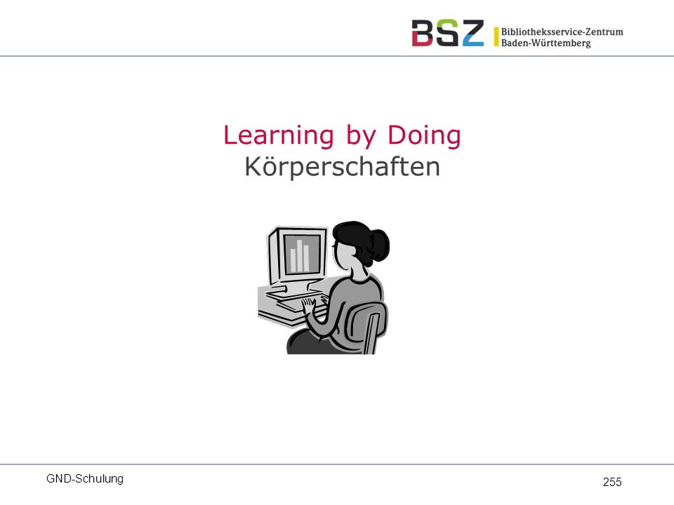 255 GND-Schulung Learning by Doing Körperschaften