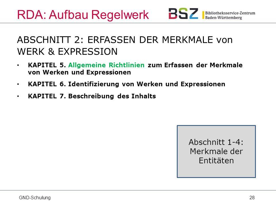 28 ABSCHNITT 2: ERFASSEN DER MERKMALE von WERK & EXPRESSION KAPITEL 5.