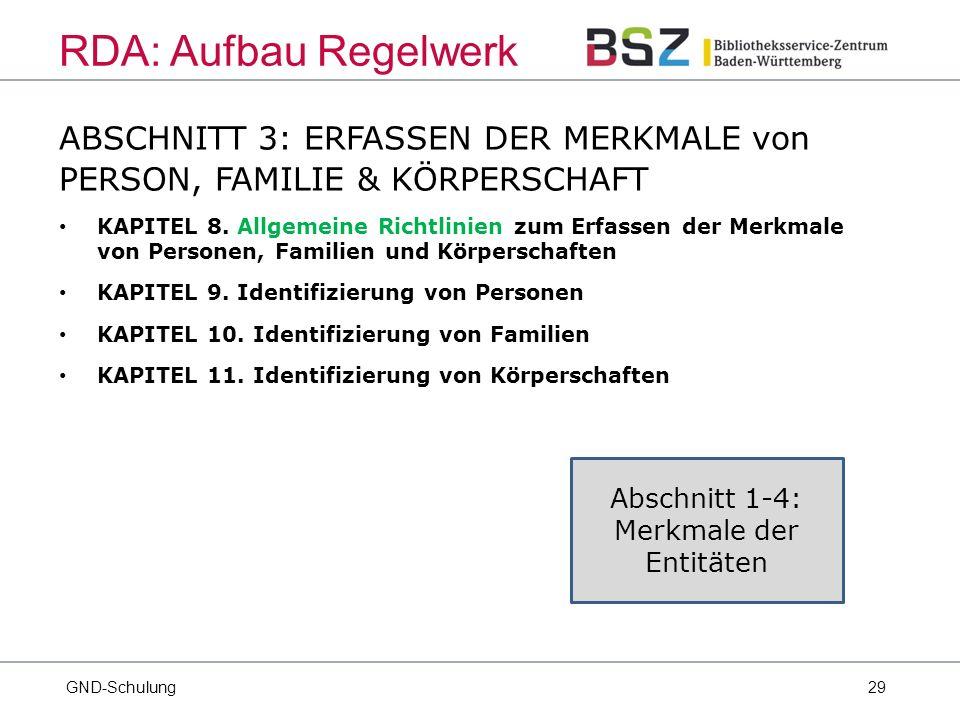29 ABSCHNITT 3: ERFASSEN DER MERKMALE von PERSON, FAMILIE & KÖRPERSCHAFT KAPITEL 8.