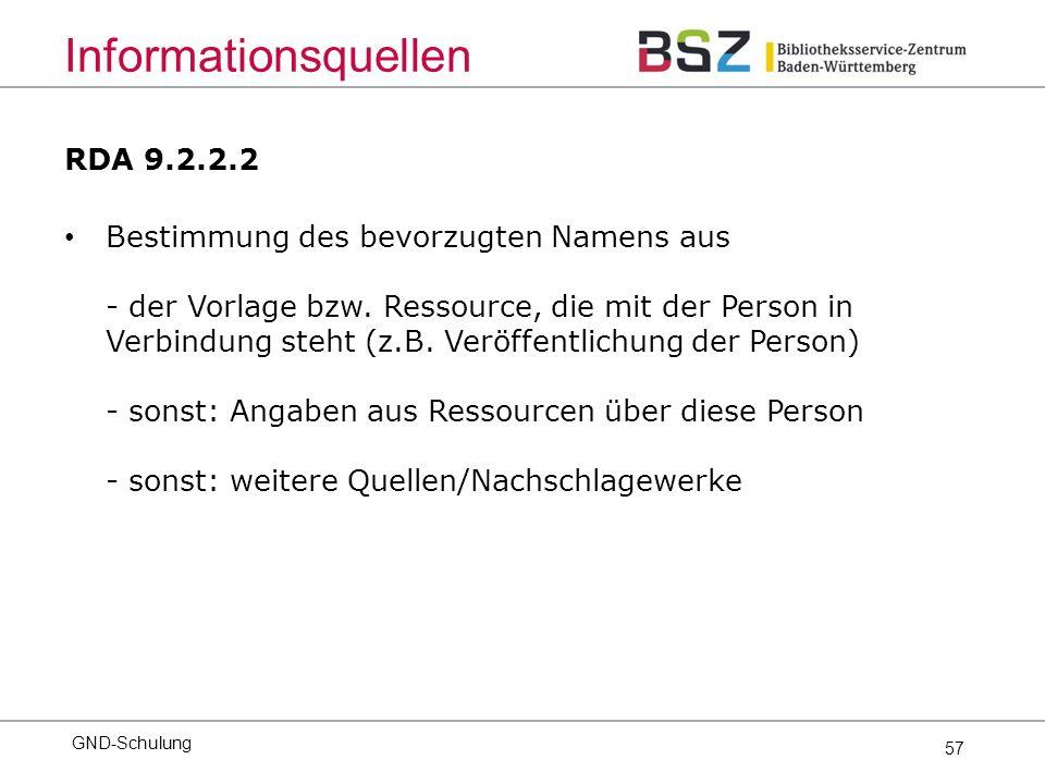 57 RDA 9.2.2.2 Bestimmung des bevorzugten Namens aus - der Vorlage bzw.