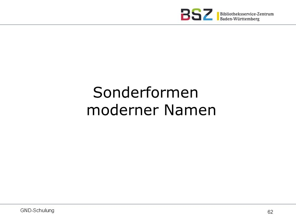 62 Sonderformen moderner Namen GND-Schulung
