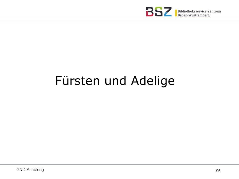 96 Fürsten und Adelige GND-Schulung