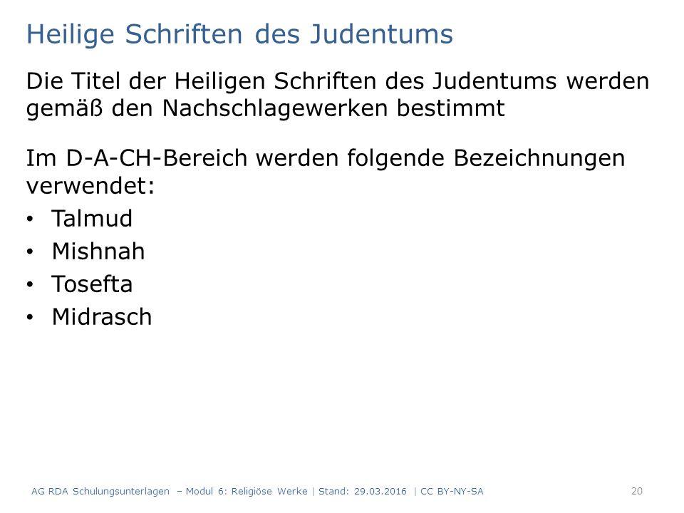 Heilige Schriften des Judentums Die Titel der Heiligen Schriften des Judentums werden gemäß den Nachschlagewerken bestimmt Im D-A-CH-Bereich werden fo