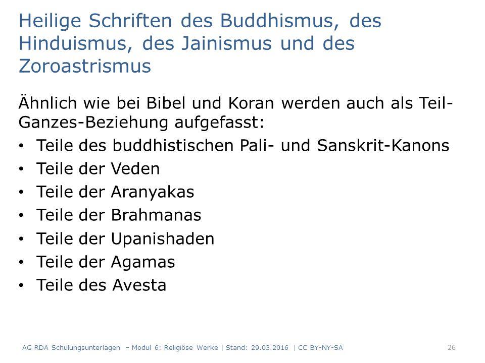 Heilige Schriften des Buddhismus, des Hinduismus, des Jainismus und des Zoroastrismus Ähnlich wie bei Bibel und Koran werden auch als Teil- Ganzes-Bez