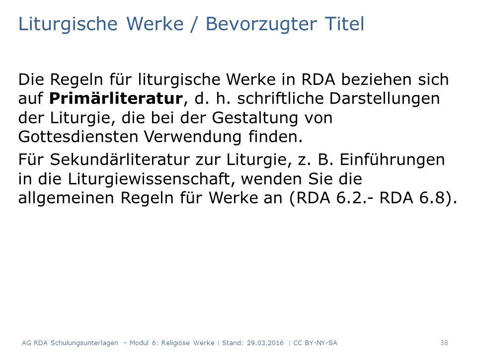 Liturgische Werke / Bevorzugter Titel Die Regeln für liturgische Werke in RDA beziehen sich auf Primärliteratur, d. h. schriftliche Darstellungen der
