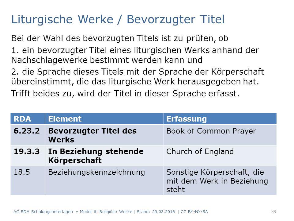 Liturgische Werke / Bevorzugter Titel Bei der Wahl des bevorzugten Titels ist zu prüfen, ob 1. ein bevorzugter Titel eines liturgischen Werks anhand d