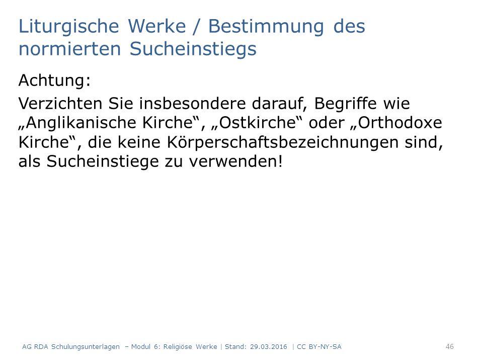 """Liturgische Werke / Bestimmung des normierten Sucheinstiegs Achtung: Verzichten Sie insbesondere darauf, Begriffe wie """"Anglikanische Kirche"""", """"Ostkirc"""